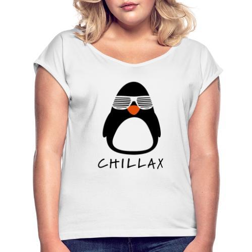 Chillax - Vrouwen T-shirt met opgerolde mouwen