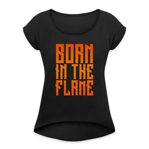 maglietta_born_in_the_flame - Maglietta da donna con risvolti