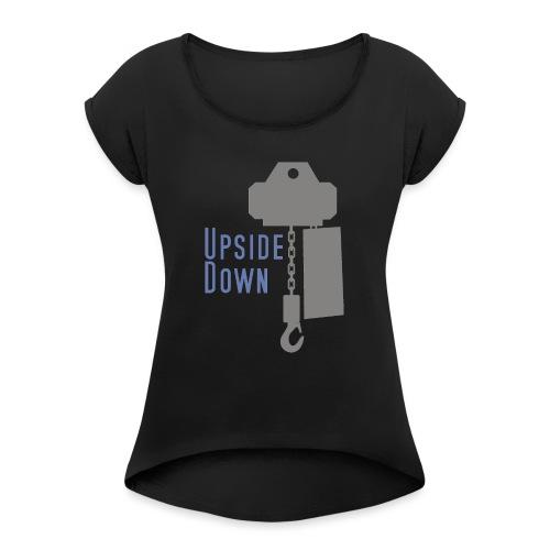 upside down - Frauen T-Shirt mit gerollten Ärmeln
