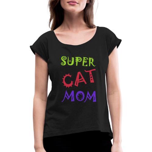 Super cat mom - Vrouwen T-shirt met opgerolde mouwen