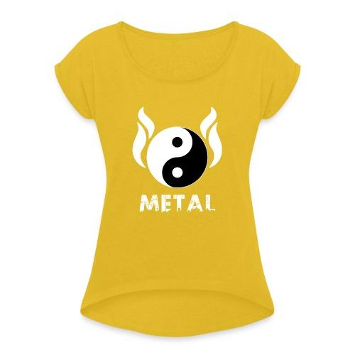 YIN YANG METAL - Frauen T-Shirt mit gerollten Ärmeln