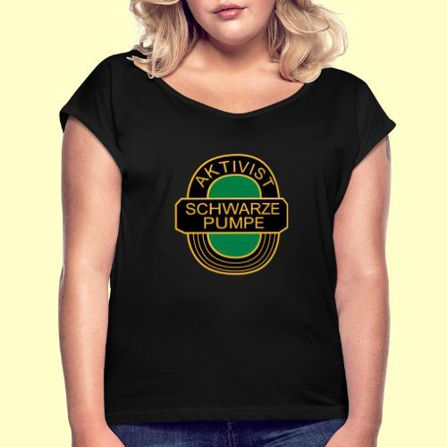 BSG Aktivist Schwarze Pumpe - Frauen T-Shirt mit gerollten Ärmeln