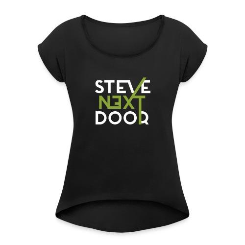Steve Next Door - Klassisches Logo - Frauen T-Shirt mit gerollten Ärmeln