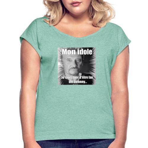 Mon idole Johnny Hallyday - T-shirt à manches retroussées Femme