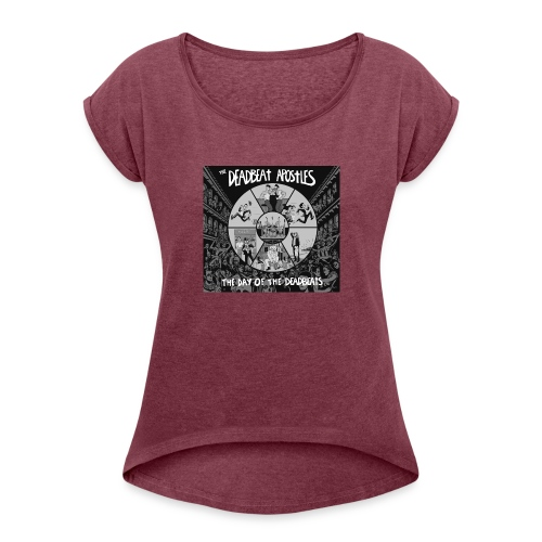 The Day Of The Deadbeats - Women's T-Shirt with rolled up sleeves