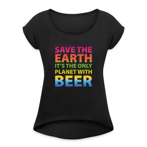 sauver la bière de la terre - T-shirt à manches retroussées Femme
