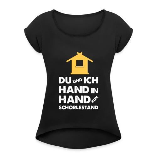 Hand in Hand zum Schorlestand / Gruppenshirt - Frauen T-Shirt mit gerollten Ärmeln