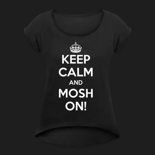 KEEP CALM AND MOSH ON! - Maglietta da donna con risvolti
