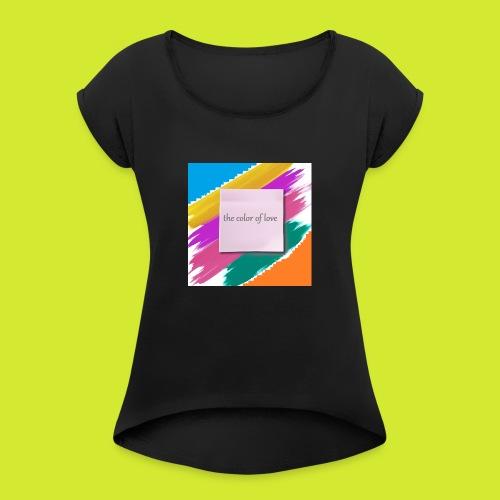 color of love - Frauen T-Shirt mit gerollten Ärmeln