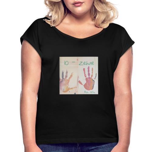 Zehne -10 - Frauen T-Shirt mit gerollten Ärmeln