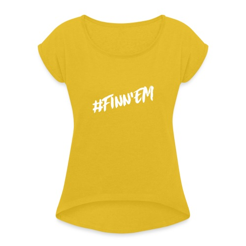 Finn'EM logo - Naisten T-paita, jossa rullatut hihat