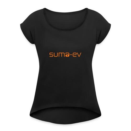 Original suma ev - Frauen T-Shirt mit gerollten Ärmeln
