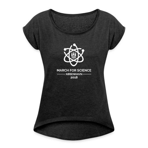March for Science København 2018 - Women's T-Shirt with rolled up sleeves