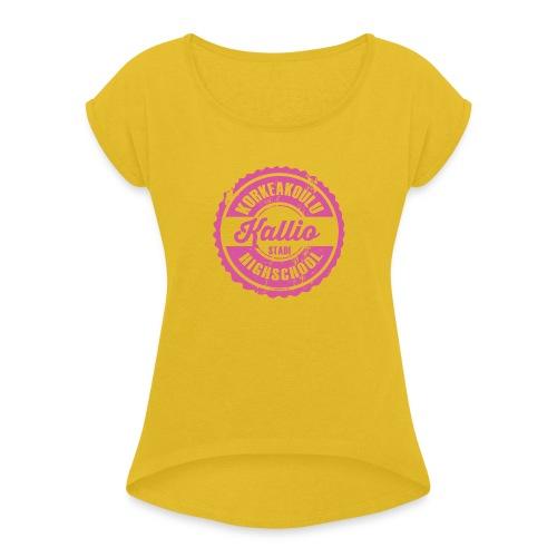 22P-KALLION KORKEAKOULU - Tekstiilit ja lahjat - Naisten T-paita, jossa rullatut hihat