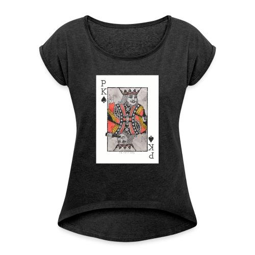 king parties and drinks - Naisten T-paita, jossa rullatut hihat