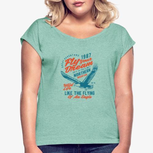 Stehlen Sie Ihren Traum - Frauen T-Shirt mit gerollten Ärmeln