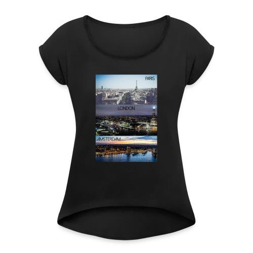 Paris London Amsterdam - Frauen T-Shirt mit gerollten Ärmeln