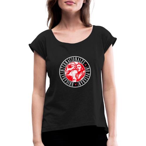 BRIGADAS INTERNACIONALES NO PASARÁN - Camiseta con manga enrollada mujer