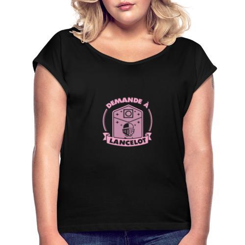 Demande à Lancelot - T-shirt à manches retroussées Femme