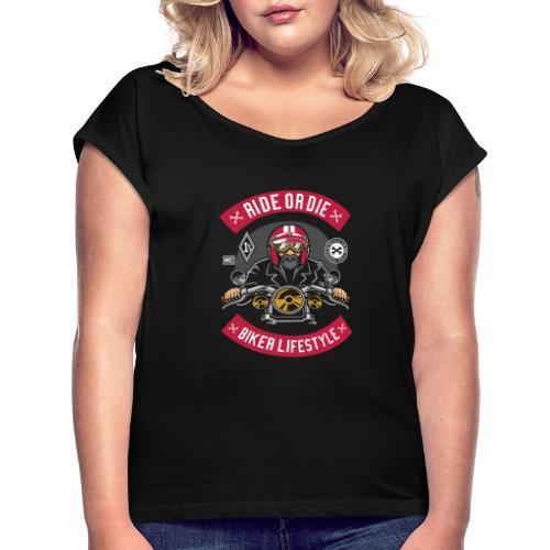 Biker Ride or Die with The Biker Lifestyle - T-shirt à manches retroussées Femme