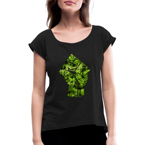 Green Power punch - all lives matter - Women's T-Shirt with rolled up sleeves