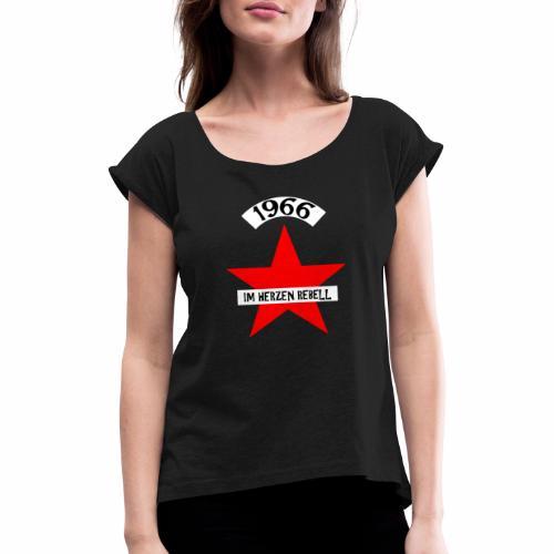 1966 - Im Herzen Rebell - Frauen T-Shirt mit gerollten Ärmeln