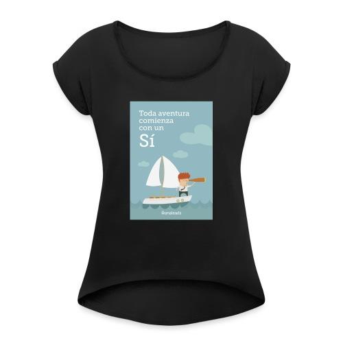 Camiseta Toda Aventura de Wanaleads - Camiseta con manga enrollada mujer