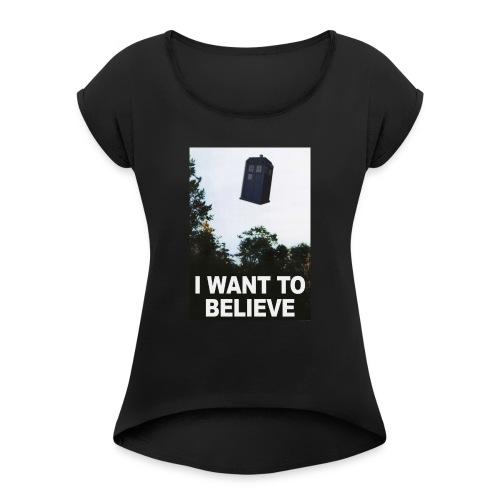 I Want To Believe - Frauen T-Shirt mit gerollten Ärmeln