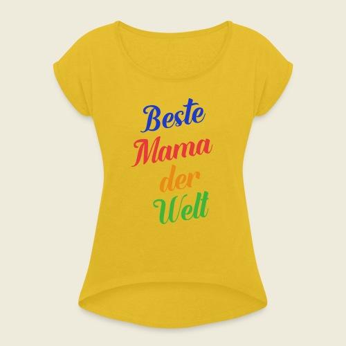 Beste Mama der Welt schön bunt - Frauen T-Shirt mit gerollten Ärmeln