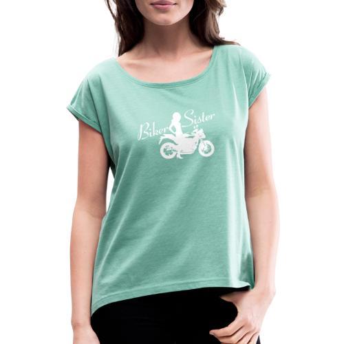 Biker Sister - Naked bike - Naisten T-paita, jossa rullatut hihat