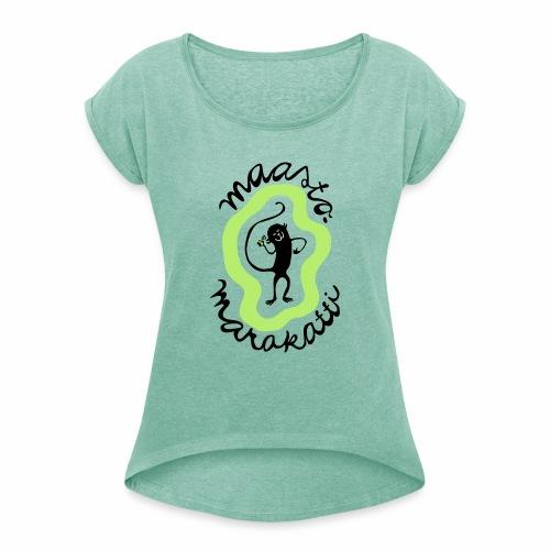 Maastomarakatti - Naisten T-paita, jossa rullatut hihat