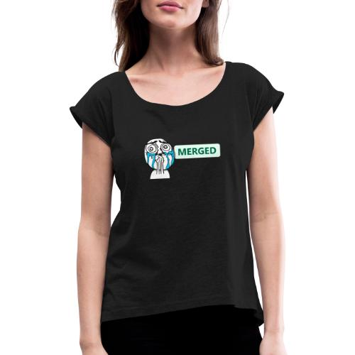 It was merged - Women's T-Shirt with rolled up sleeves