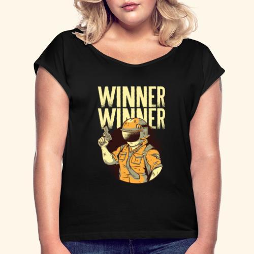 Winner Winner Gaming Gamer - Women's T-Shirt with rolled up sleeves