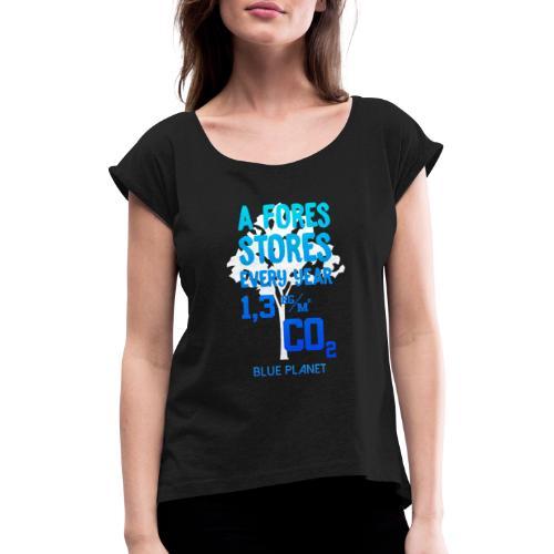 a Fores Stores every Year. I Love the Blue Planet - Frauen T-Shirt mit gerollten Ärmeln