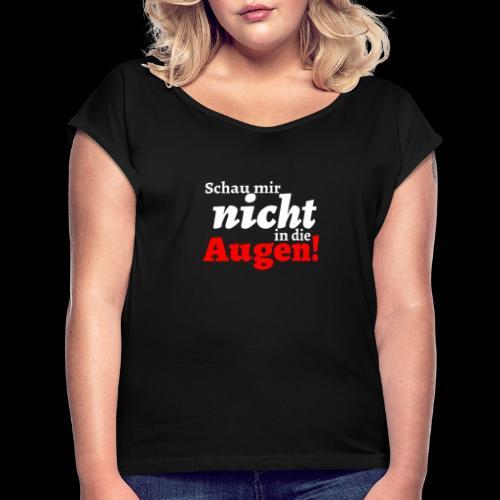 AUgenschAU - Frauen T-Shirt mit gerollten Ärmeln