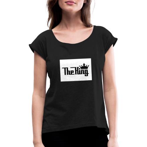 TheKing - Frauen T-Shirt mit gerollten Ärmeln
