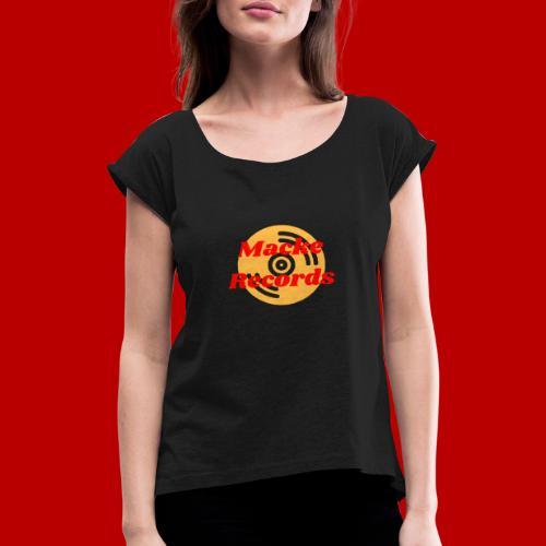 mackerecords merch - T-shirt med upprullade ärmar dam