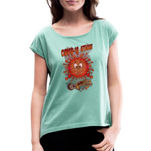 CoVid 19 Attacks! - Frauen T-Shirt mit gerollten Ärmeln