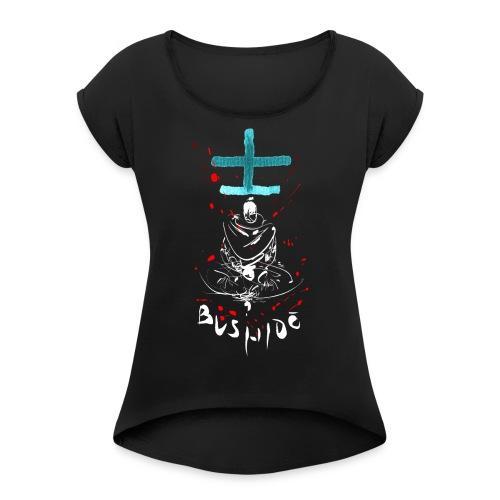 Bushido - Der Weg des Kriegers - Women's T-Shirt with rolled up sleeves