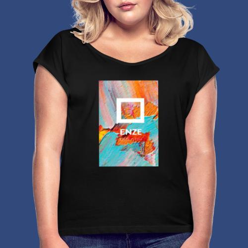 ENZE is you - T-shirt med upprullade ärmar dam