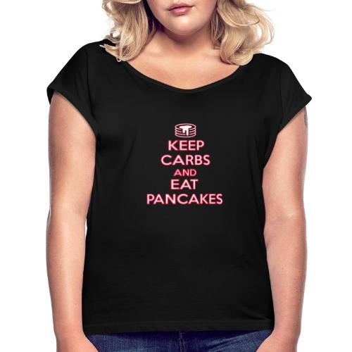 KEEP CARBS AND EAT PANCAKES - Maglietta da donna con risvolti