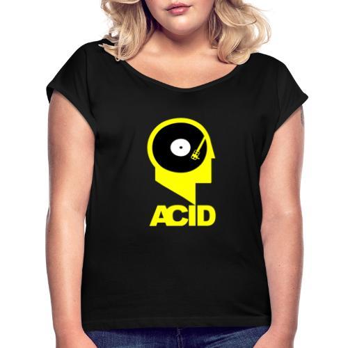 ACID IN MY HEAD - Koszulka damska z lekko podwiniętymi rękawami