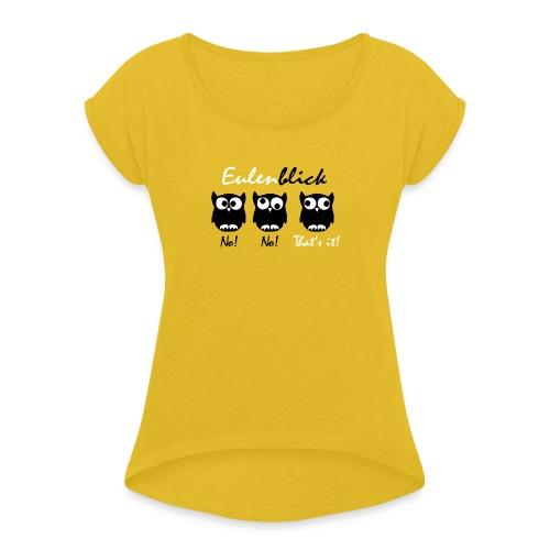 Eulenblick - Frauen T-Shirt mit gerollten Ärmeln