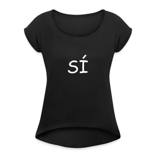 Por supuesto - Camiseta con manga enrollada mujer