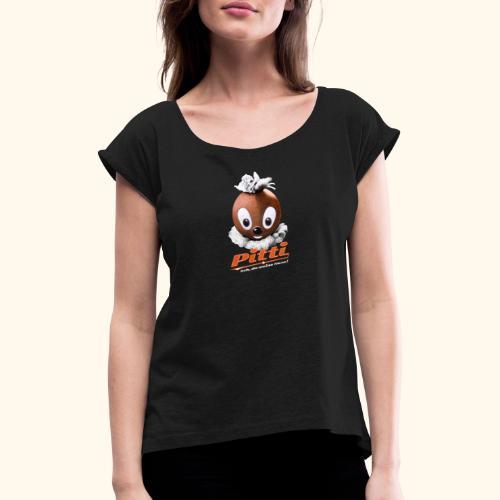 Pittiplatsch 3D Ach, du meine Nase auf dunkel - Frauen T-Shirt mit gerollten Ärmeln