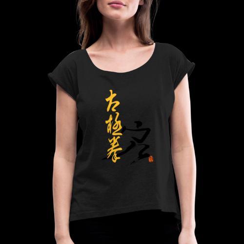 taiji schrift peitsche - Frauen T-Shirt mit gerollten Ärmeln