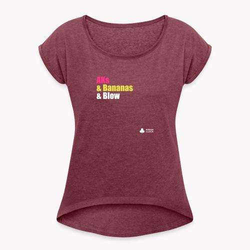 AKs & Bananas & Blow - Frauen T-Shirt mit gerollten Ärmeln