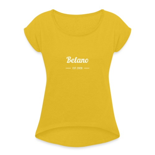 Belano The Limited Edition - Frauen T-Shirt mit gerollten Ärmeln