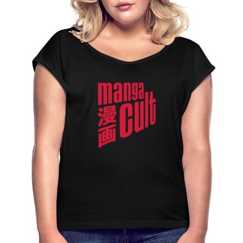 Manga Cult Logo Rot - Frauen T-Shirt mit gerollten Ärmeln