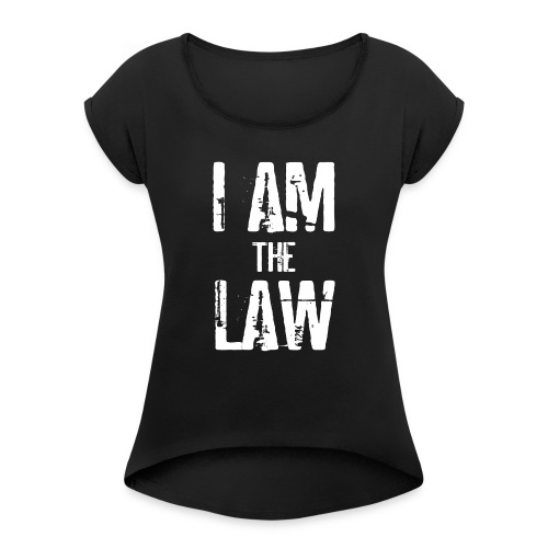Tank top girl woman I AM THE LAW per avvocatessa - Women's T-Shirt with rolled up sleeves
